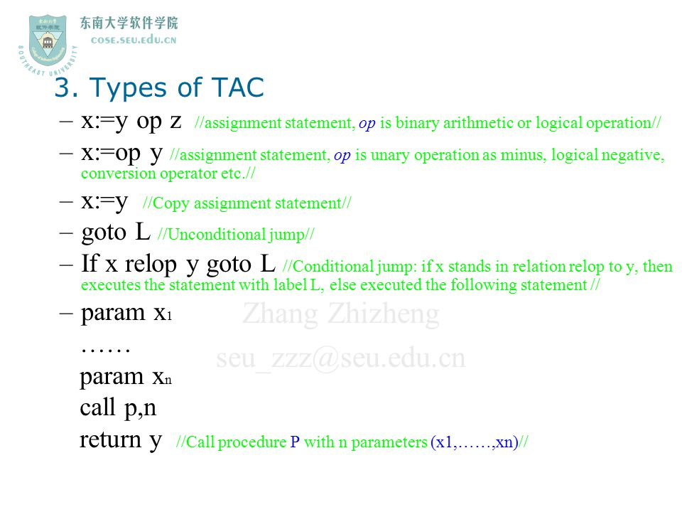 3. Types of TAC x:=y op z //assignment statement, op is binary arithmetic or logical operation//
