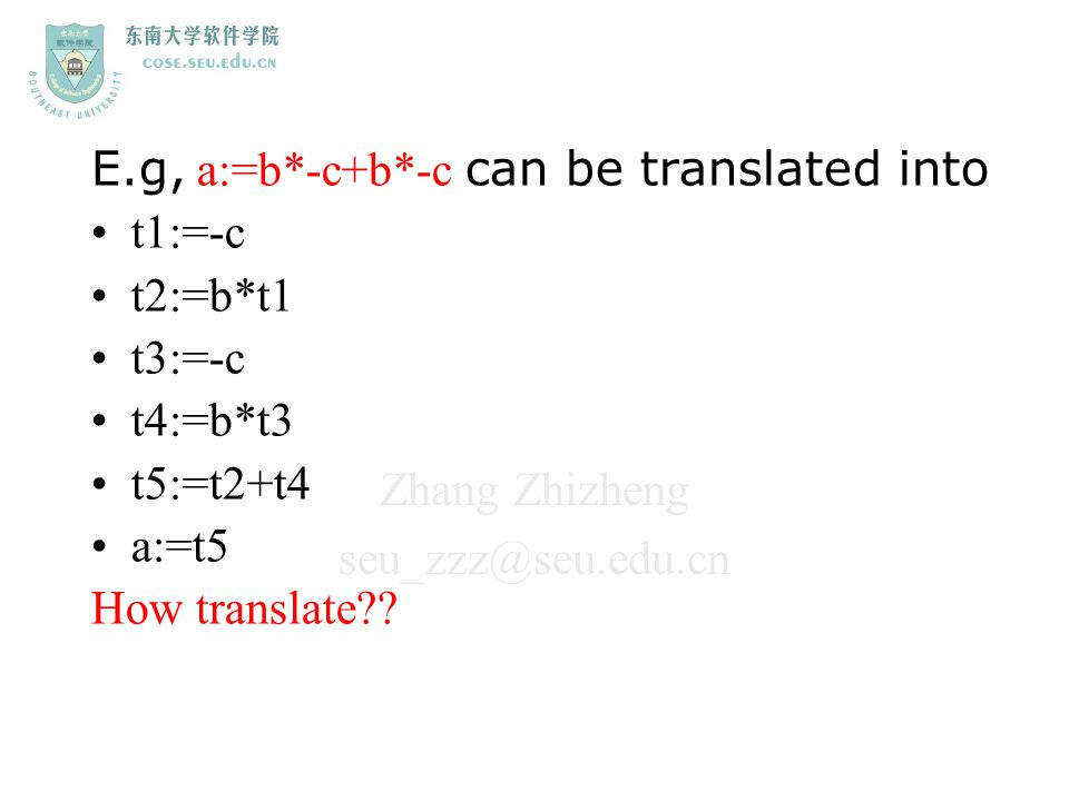 E.g, a:=b*-c+b*-c can be translated into