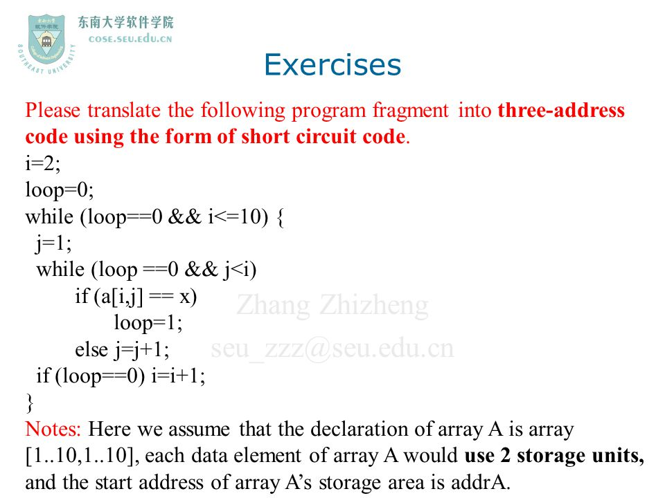 Exercises Please translate the following program fragment into three-address code using the form of short circuit code.