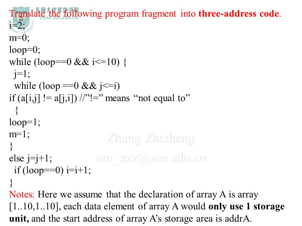 Translate the following program fragment into three-address code.