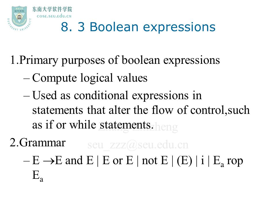 8. 3 Boolean expressions 1.Primary purposes of boolean expressions. Compute logical values.