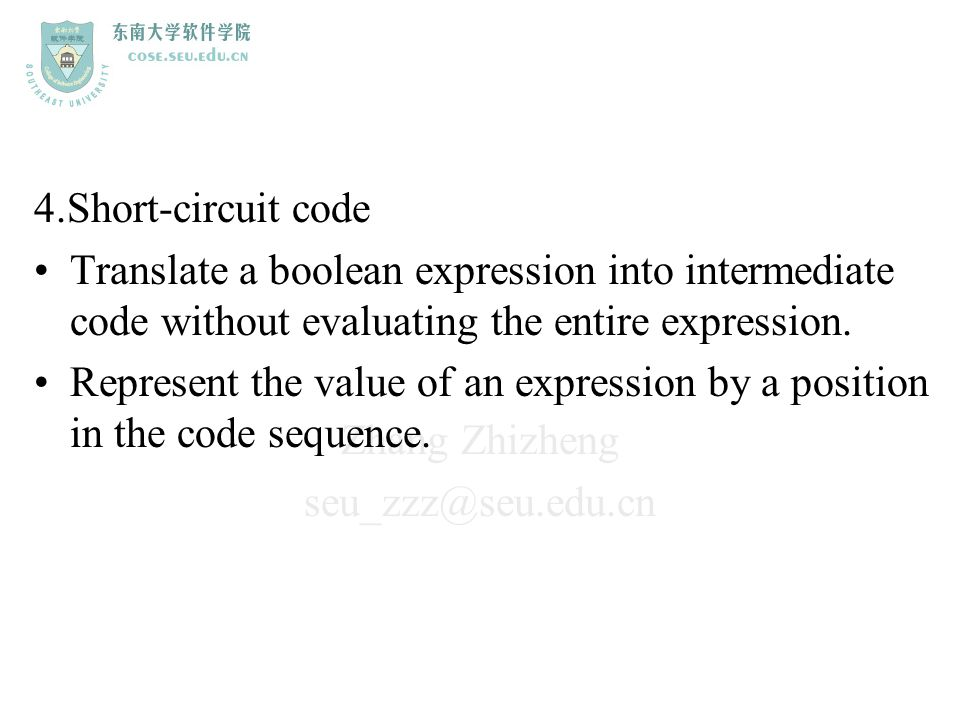 4.Short-circuit code Translate a boolean expression into intermediate code without evaluating the entire expression.