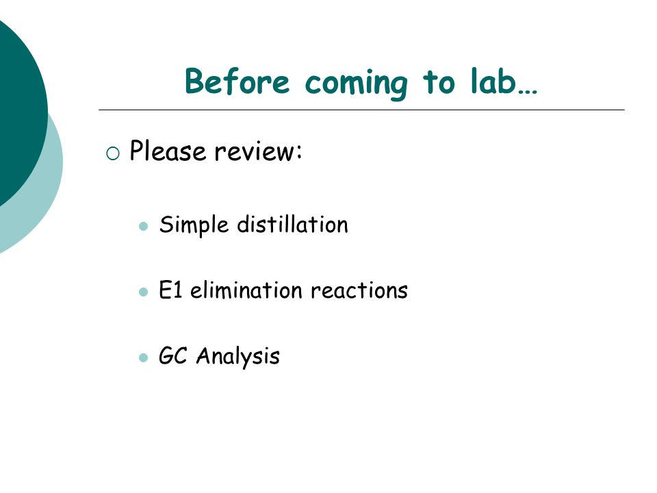 Before coming to lab… Please review: Simple distillation