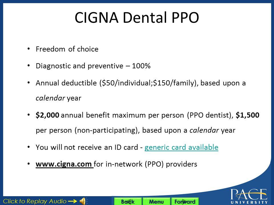 CIGNA Dental PPO Freedom of choice Diagnostic and preventive – 100%