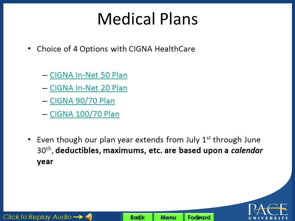 Medical Plans Choice of 4 Options with CIGNA HealthCare