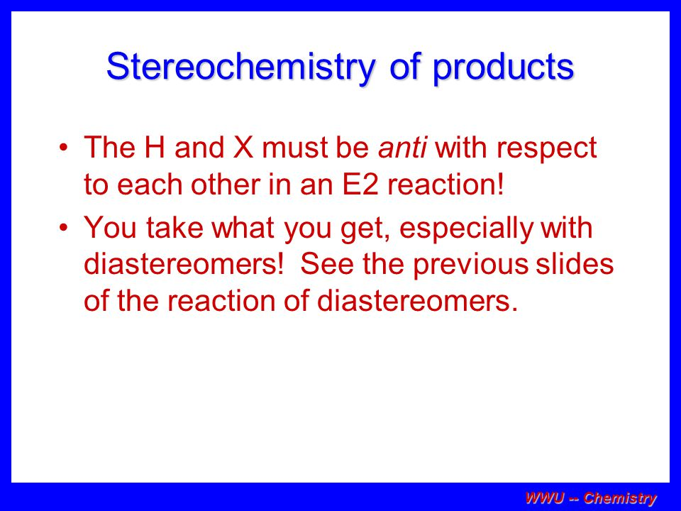 Stereochemistry of products