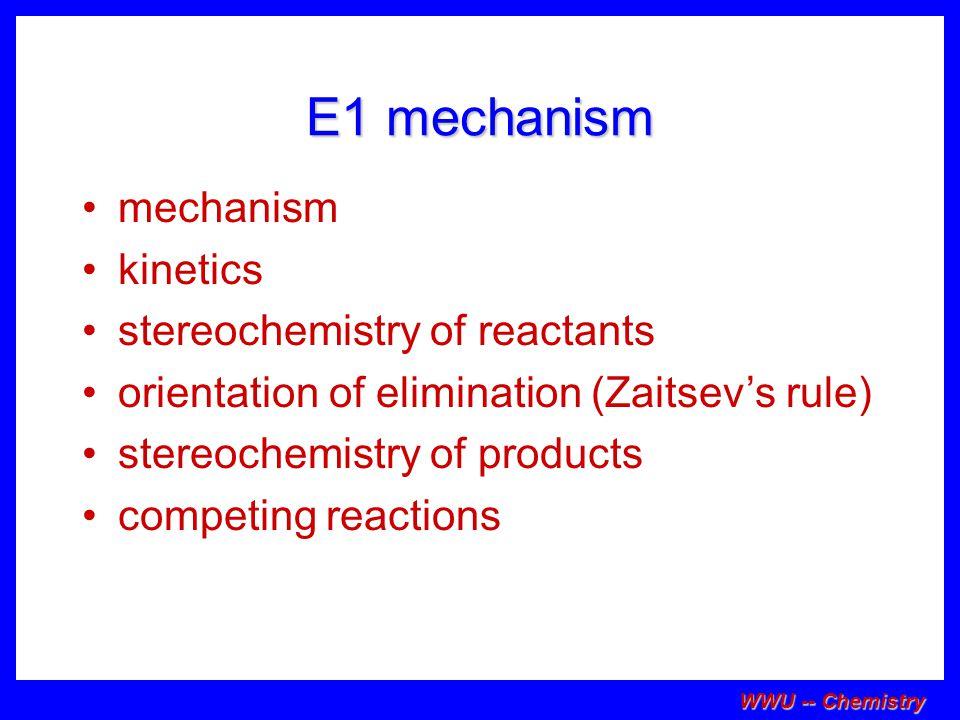 E1 mechanism mechanism kinetics stereochemistry of reactants