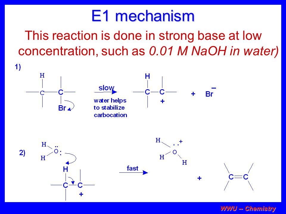 E1 mechanism This reaction is done in strong base at low concentration, such as 0.01 M NaOH in water)