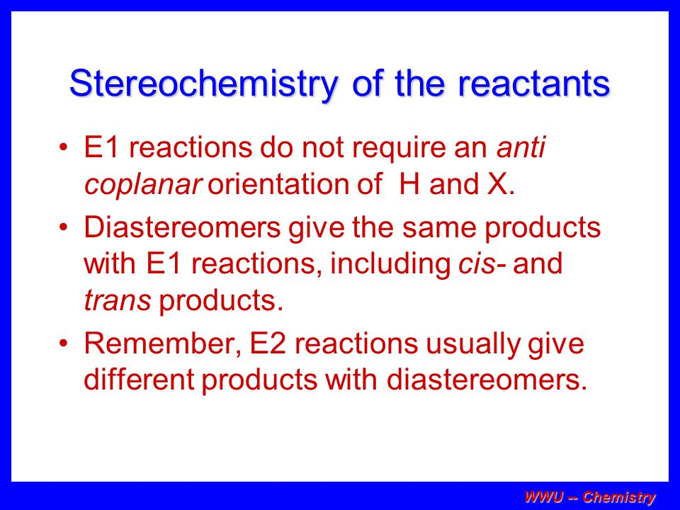Stereochemistry of the reactants