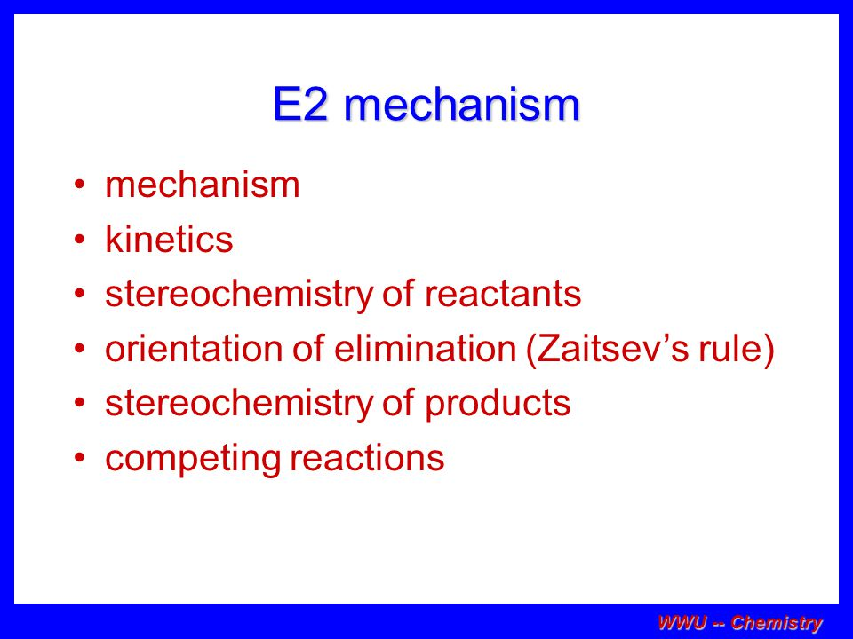 E2 mechanism mechanism kinetics stereochemistry of reactants