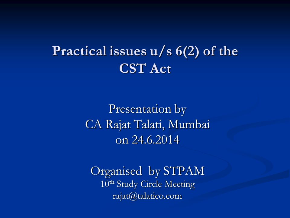 Practical issues u/s 6(2) of the CST Act