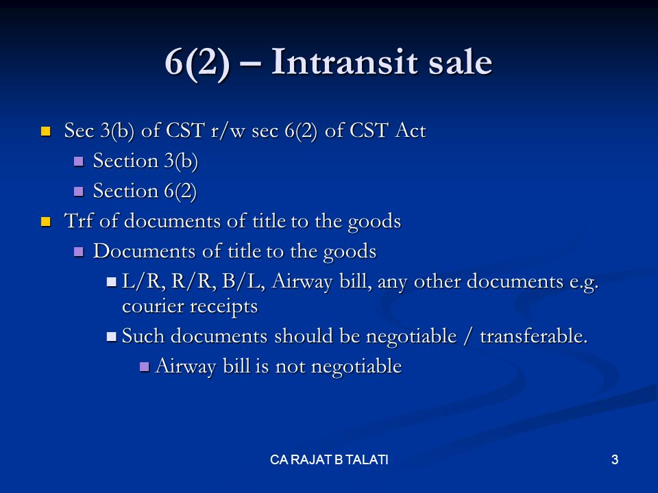 6(2) – Intransit sale Sec 3(b) of CST r/w sec 6(2) of CST Act