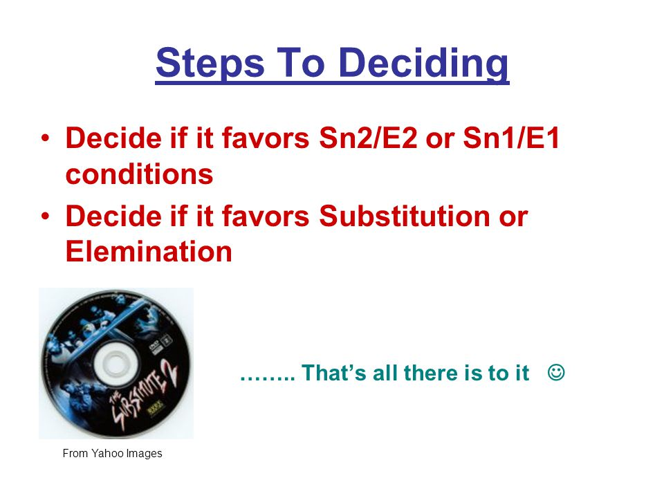 Steps To Deciding Decide if it favors Sn2/E2 or Sn1/E1 conditions