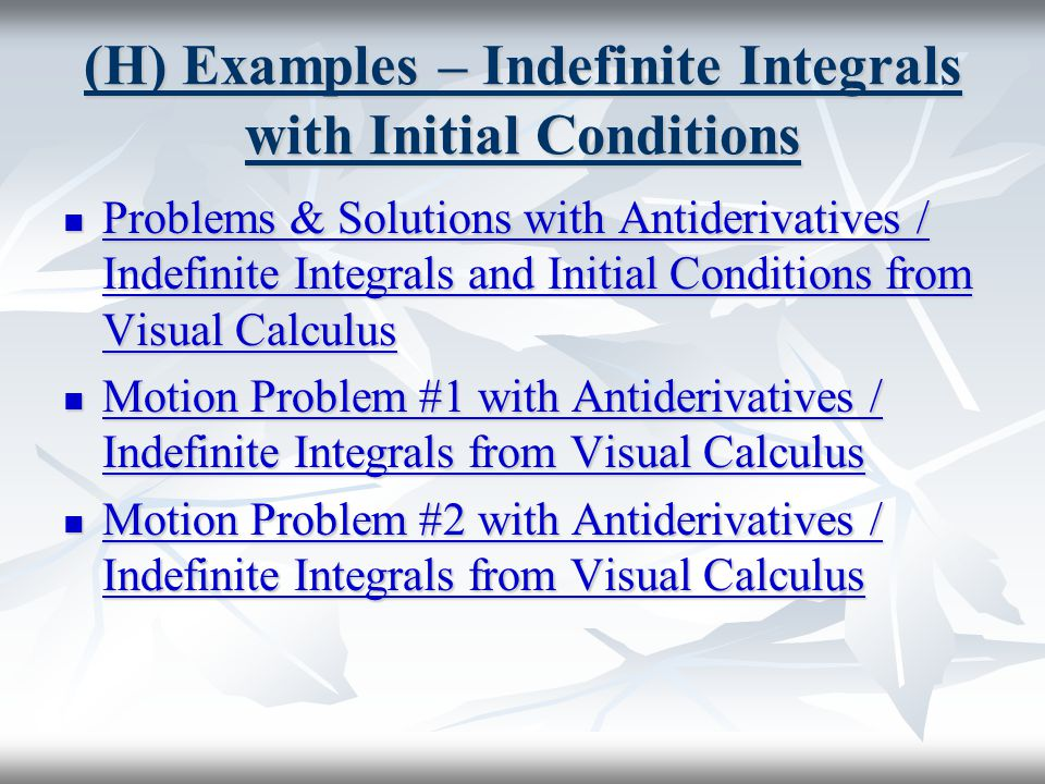 (H) Examples – Indefinite Integrals with Initial Conditions