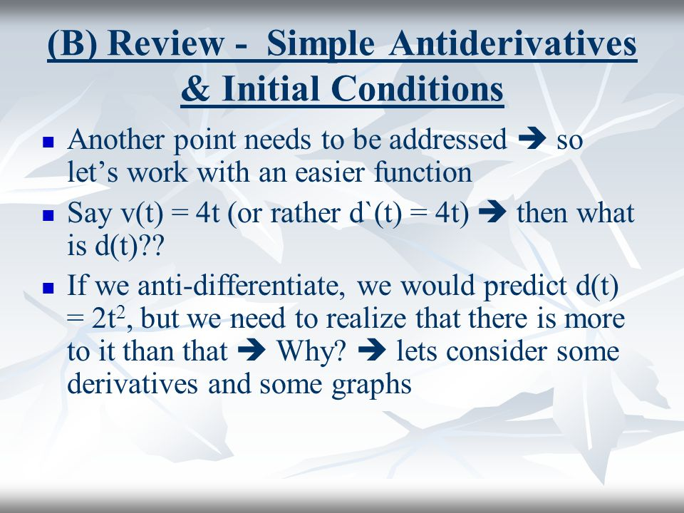 (B) Review - Simple Antiderivatives & Initial Conditions