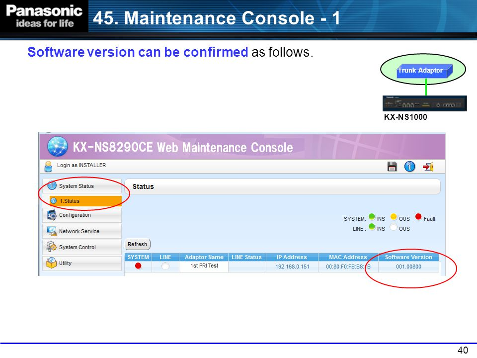 45. Maintenance Console - 1 Software version can be confirmed as follows. Trunk Adaptor. KX-NS1000.
