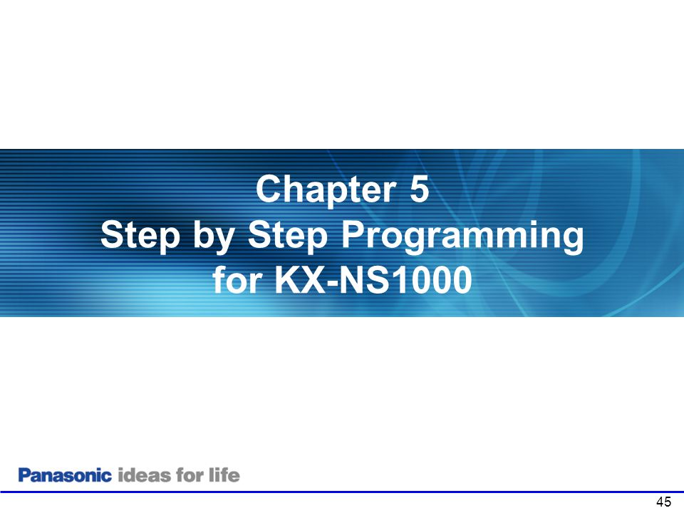 Chapter 5 Step by Step Programming for KX-NS1000