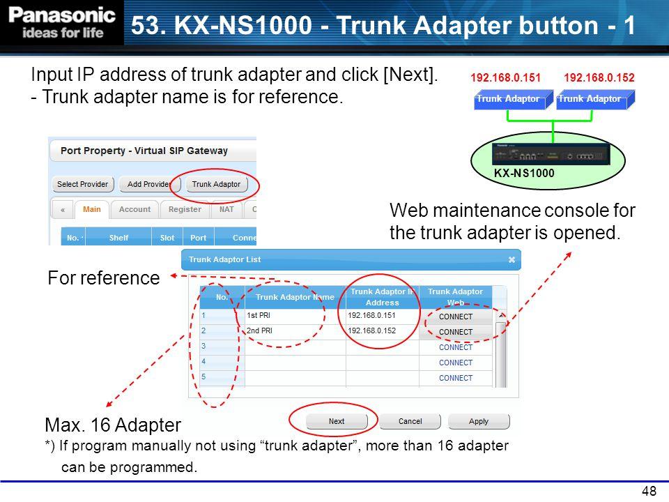53. KX-NS1000 - Trunk Adapter button - 1