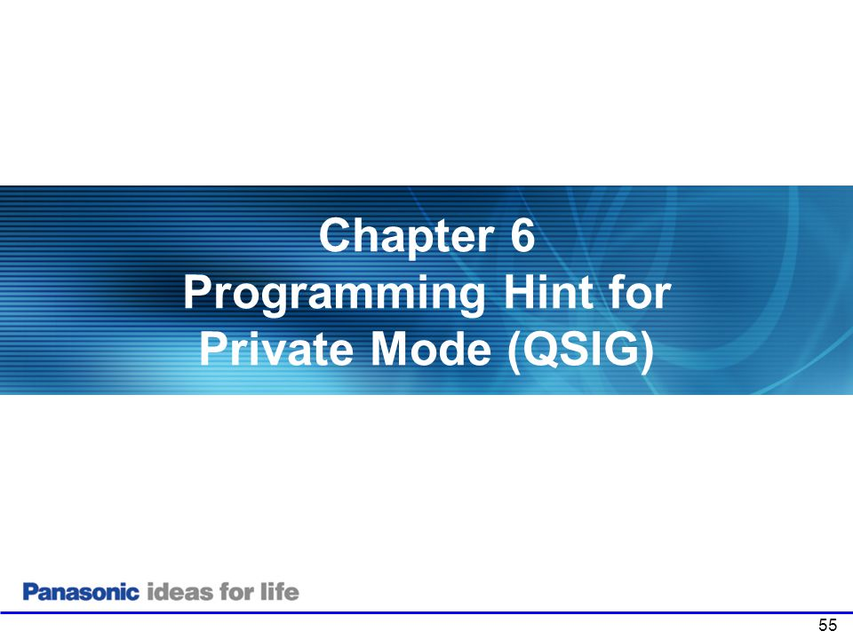 Chapter 6 Programming Hint for Private Mode (QSIG)