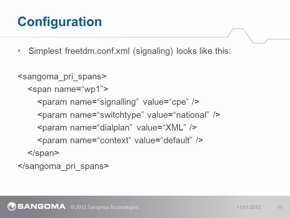 Configuration Simplest freetdm.conf.xml (signaling) looks like this: