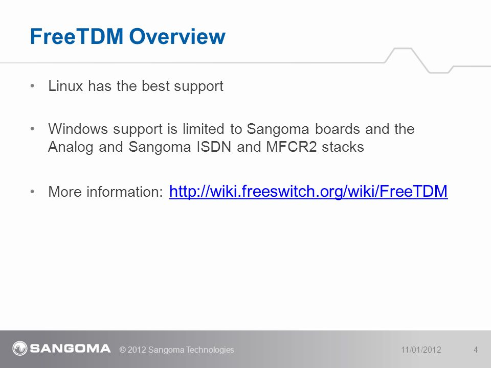 FreeTDM Overview Linux has the best support