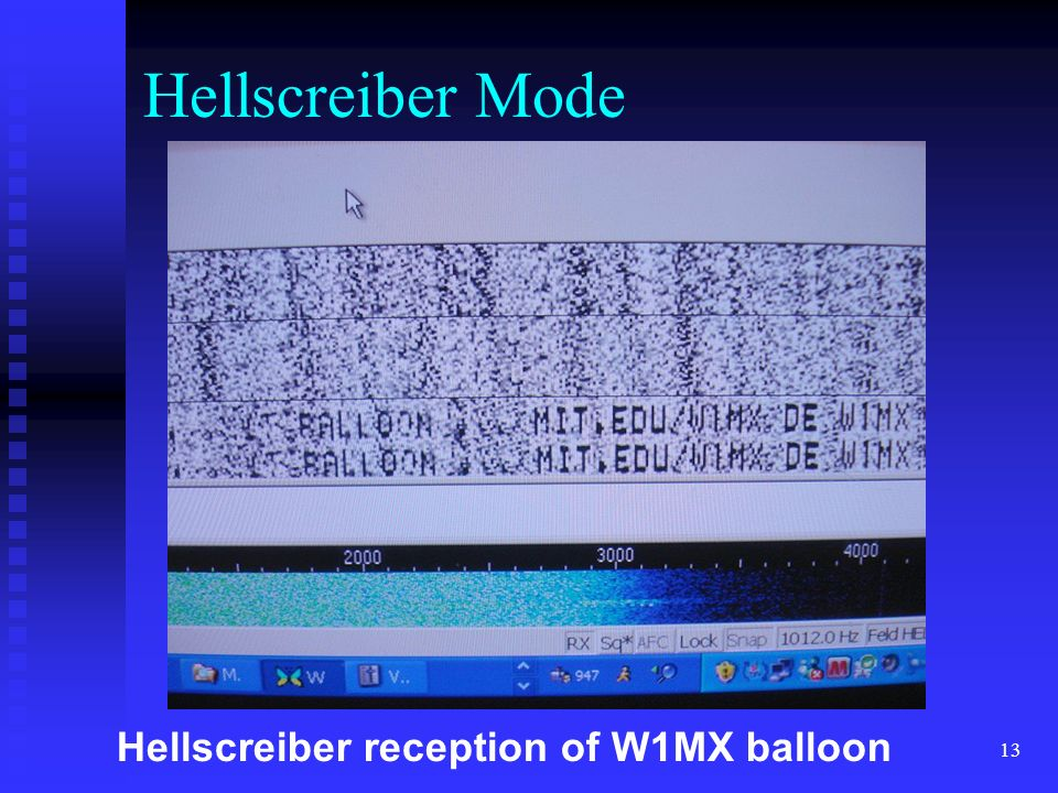 Hellscreiber Mode Hellscreiber reception of W1MX balloon