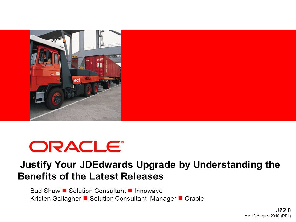 Justify Your JDEdwards Upgrade by Understanding the Benefits of the Latest Releases