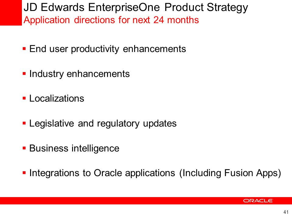 JD Edwards EnterpriseOne Product Strategy Application directions for next 24 months