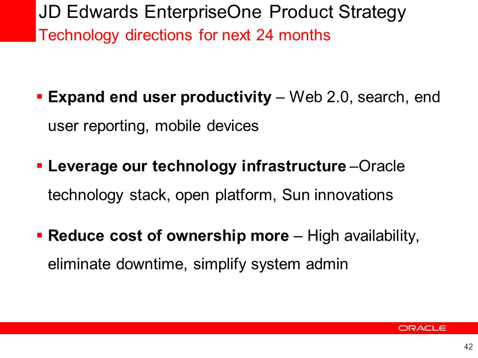 JD Edwards EnterpriseOne Product Strategy Technology directions for next 24 months