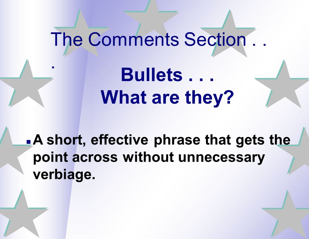 The Comments Section . . . Bullets . . . What are they