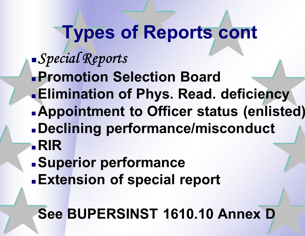 Types of Reports cont Special Reports Promotion Selection Board