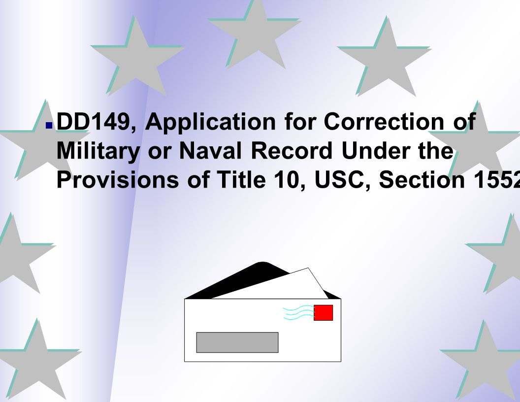 DD149, Application for Correction of Military or Naval Record Under the Provisions of Title 10, USC, Section 1552