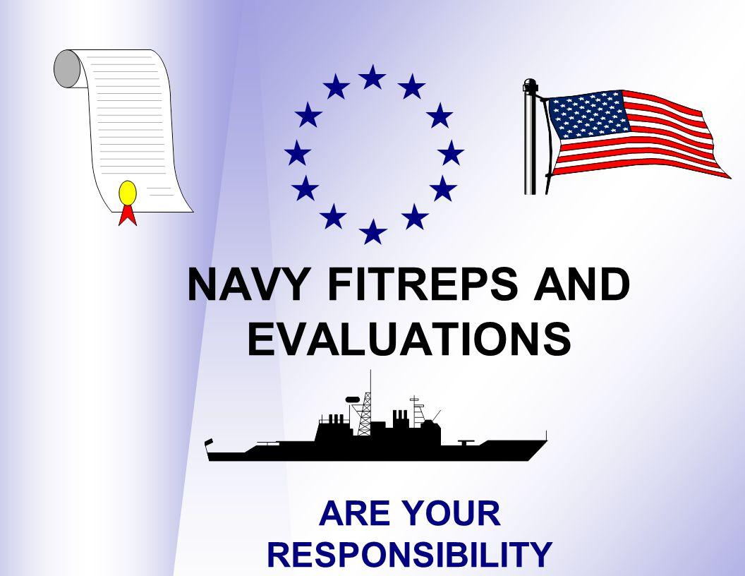 NAVY FITREPS AND EVALUATIONS