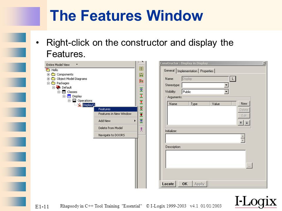 The Features Window Right-click on the constructor and display the Features.