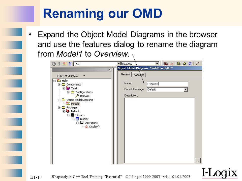 Renaming our OMD Expand the Object Model Diagrams in the browser and use the features dialog to rename the diagram from Model1 to Overview.