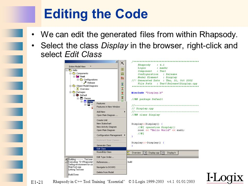 Editing the Code We can edit the generated files from within Rhapsody.