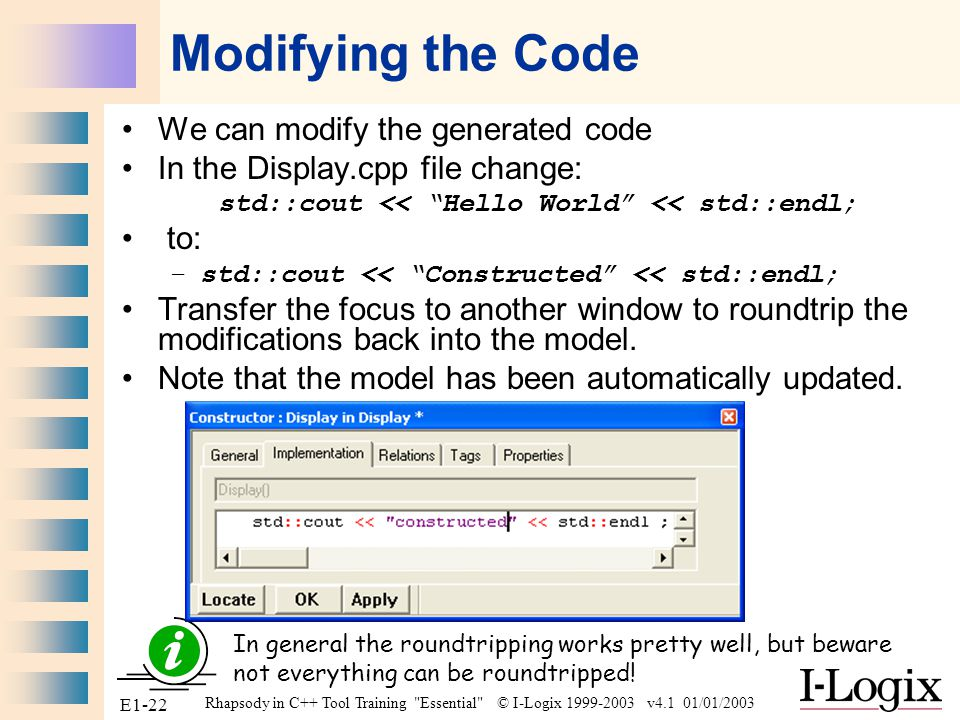 Modifying the Code We can modify the generated code