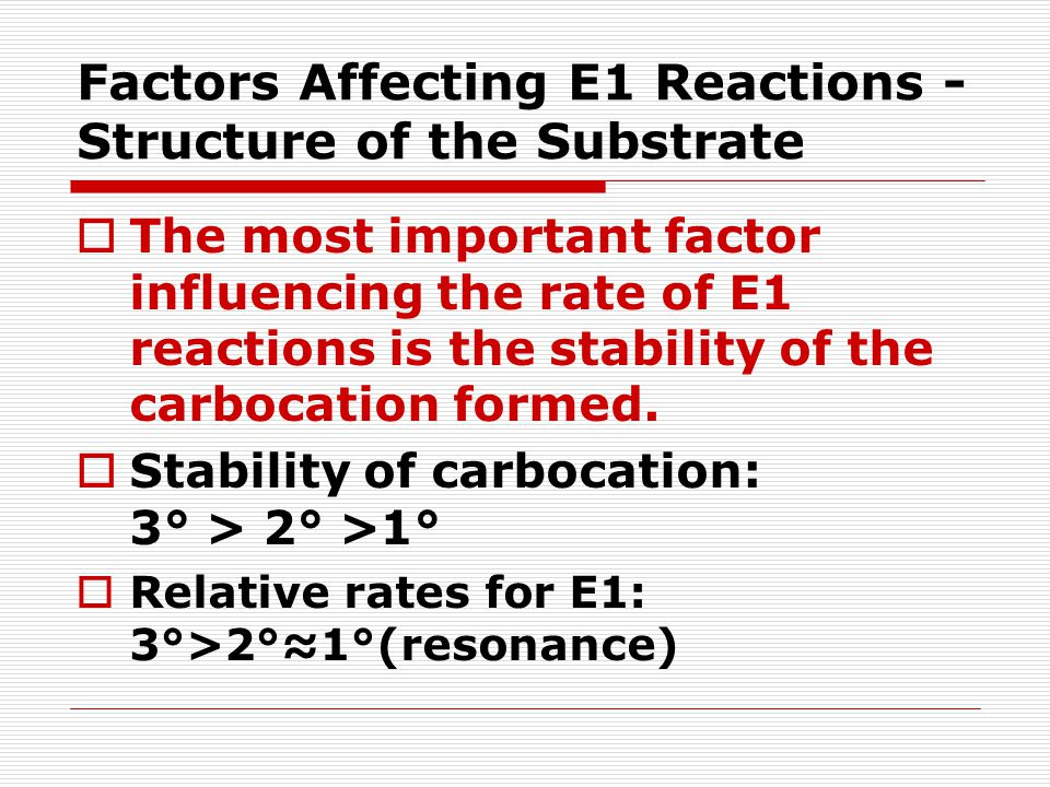 Factors Affecting E1 Reactions - Structure of the Substrate