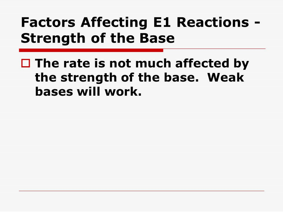 Factors Affecting E1 Reactions - Strength of the Base