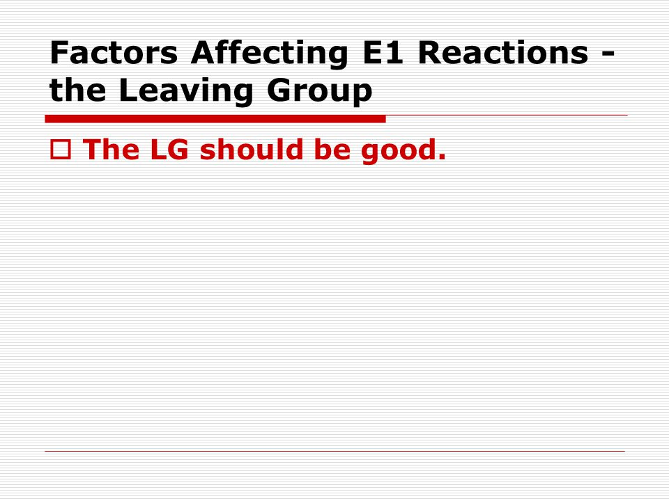 Factors Affecting E1 Reactions - the Leaving Group