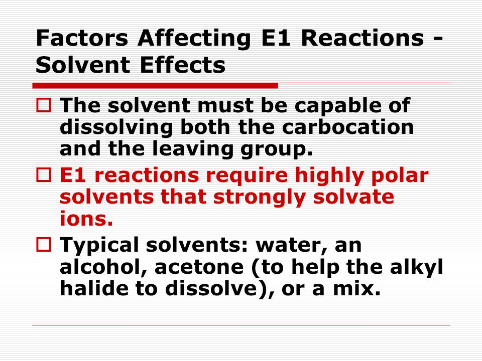 Factors Affecting E1 Reactions - Solvent Effects