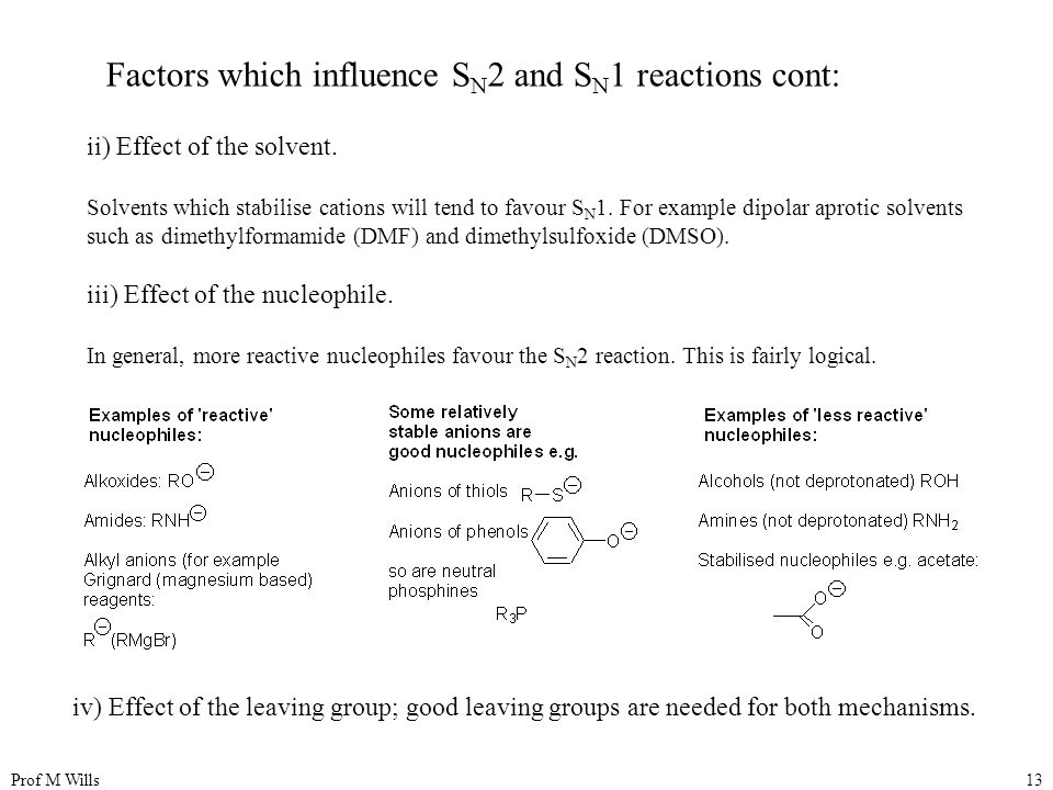 Factors which influence SN2 and SN1 reactions cont: