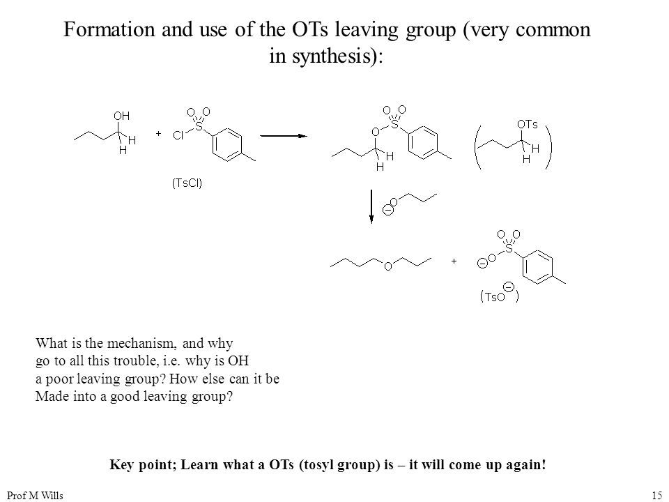 Formation and use of the OTs leaving group (very common in synthesis):