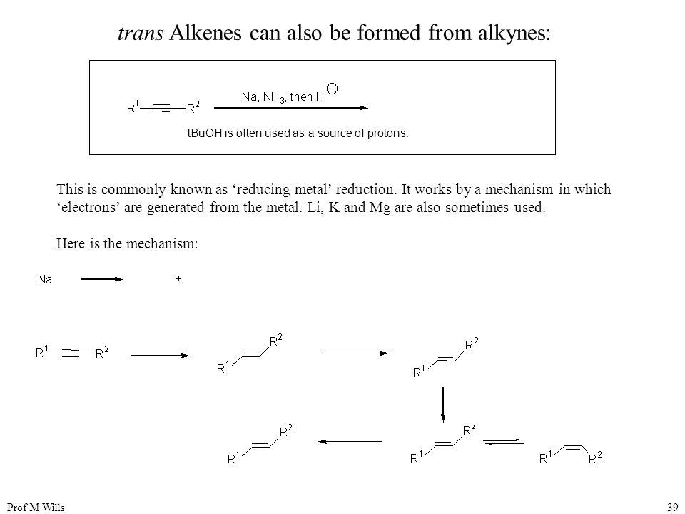 trans Alkenes can also be formed from alkynes: