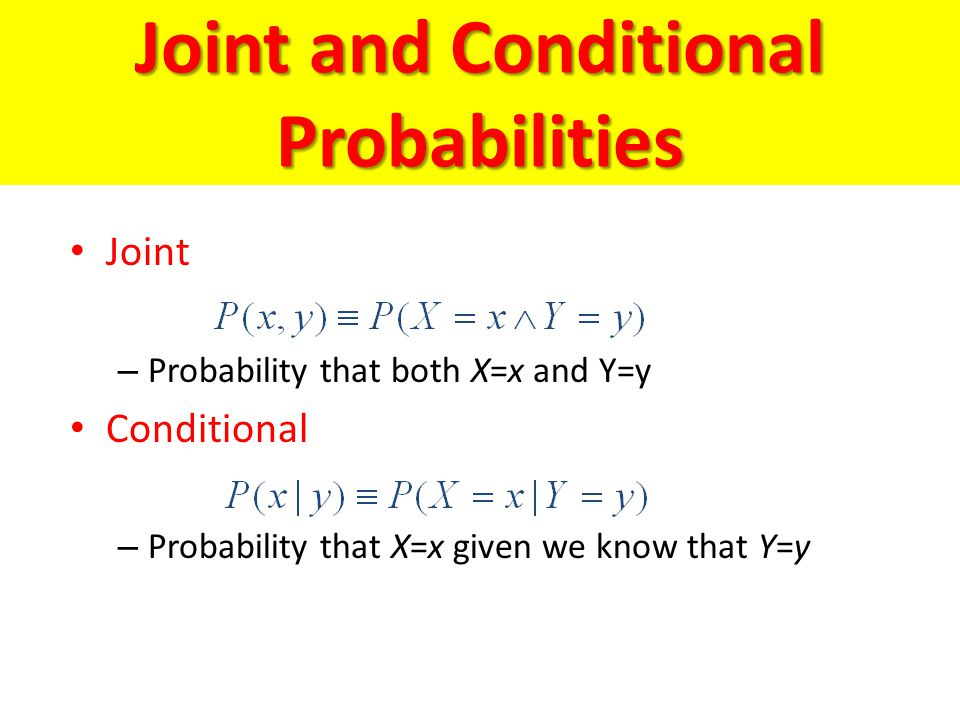 Joint and Conditional Probabilities