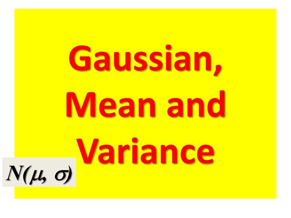 Gaussian, Mean and Variance