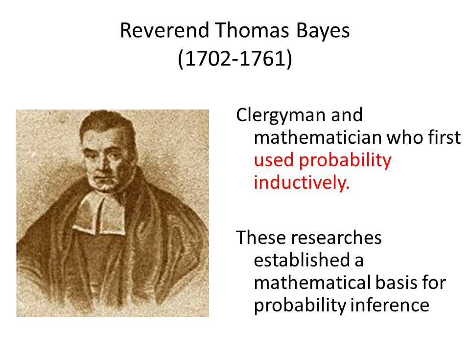Reverend Thomas Bayes (1702-1761)