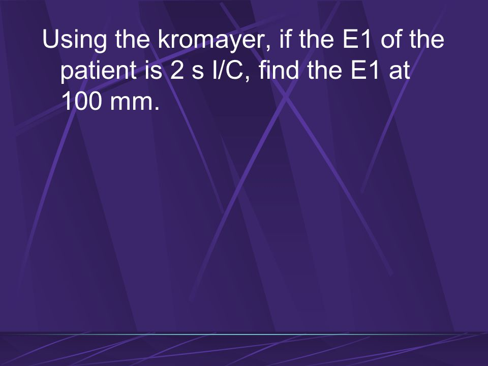 Using the kromayer, if the E1 of the patient is 2 s I/C, find the E1 at 100 mm.