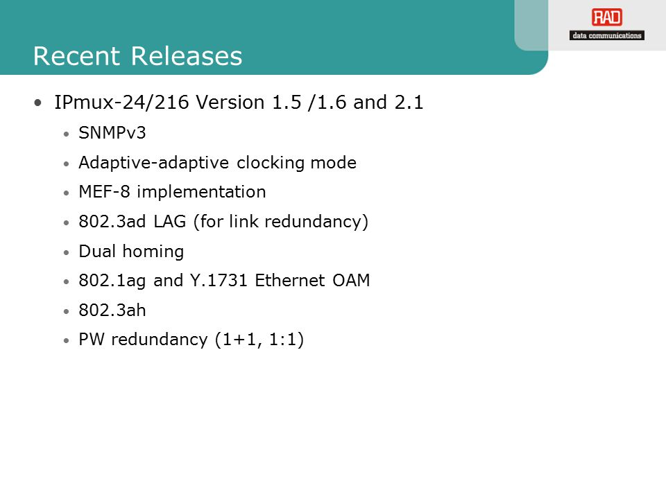 Recent Releases IPmux-24/216 Version 1.5 /1.6 and 2.1 SNMPv3