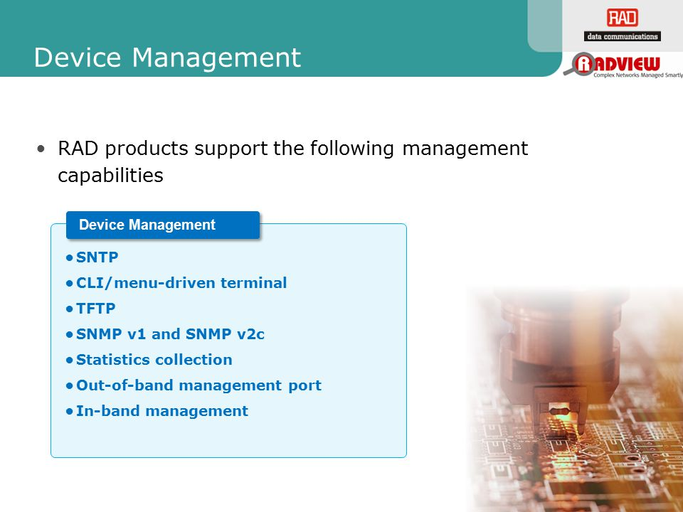 Device Management RAD products support the following management capabilities. Device Management. SNTP.